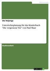 """Unterrichtsplanung für das Kinderbuch """"Die vergessene Tür"""" von Paul Maar"""