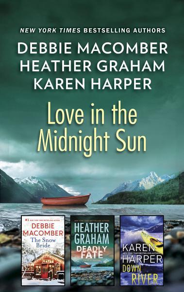 Love In The Midnight Sun/The Snow Bride/Deadly Fate/Down River