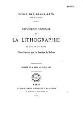 Exposition générale de la lithographie au bénéfice de l'oeuvre l'Union Française pour le sauvetage de l'enfance: ouverte du 26 avril au 24 mai 1891/