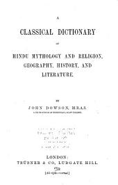 A Classical Dictionary of Hindu Mythology and Religion, Geography, History, and Literature
