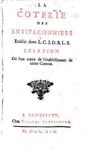 La coterie des antifaçionniers etablie dans L.C.J.D.B.L.S.: relation où l'on traite de l'établissement de cette coterie