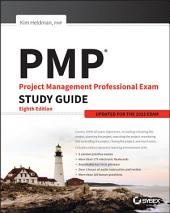 PMP: Project Management Professional Exam Study Guide: Updated for the 2015 Exam, Edition 8