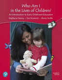 California Version of Who Am I in the Lives of Children  an Introduction to Early Childhood Education