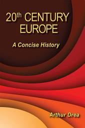 20th Century Europe: A Concise History