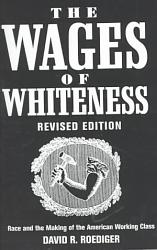 The Wages Of Whiteness Book PDF