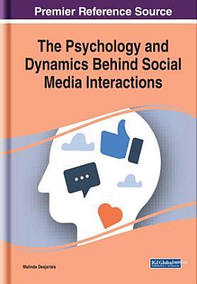 The Psychology and Dynamics Behind Social Media Interactions
