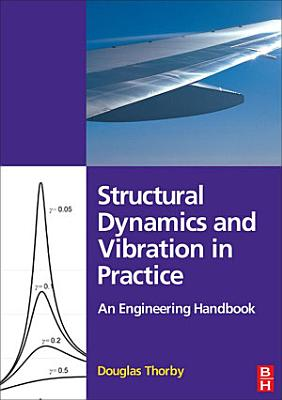 Structural Dynamics and Vibration in Practice PDF