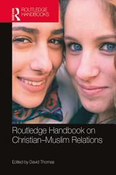 Routledge Handbook on Christian–Muslim Relations