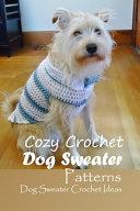 Cozy Crochet Dog Sweater Patterns