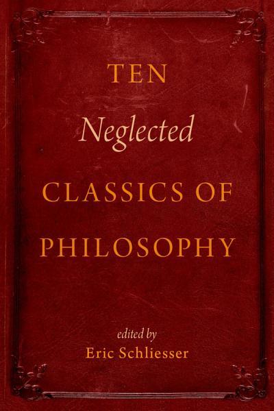Ten Neglected Classics of Philosophy Pdf Book