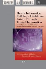 Health Informatics: Building a Healthcare Future Through Trusted Information