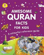 Awesome Quran Facts for Kids:A Colourful Reference Guide (Goodword)