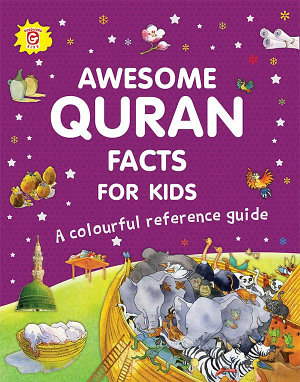 Awesome Quran Facts for Kids A Colourful Reference Guide  Goodword  PDF