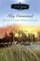 Key Command  Ulysses S  Grant s District of Cairo PDF