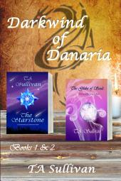 Darkwind of Danaria: Books 1 & 2