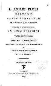 L. Annaei Flori Epitome rerum romanarum: Volume 1