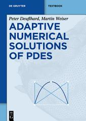 Adaptive Numerical Solution of PDEs
