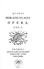 Quinti Horatii Flacci Opera. Vol. 1. [-2].: Volume 1