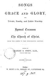 Songs Of Grace And Glory For Private Family And Public Worship Ed By C B Snepp 7th Thous Book PDF