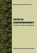Tactics in Counterinsurgency  The Official U S  Army   Marine Corps Field Manual Fm3 24 2  FM 90 8  FM 7 98  PDF