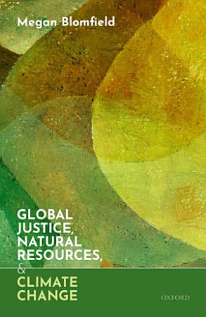 Global Justice  Natural Resources  and Climate Change PDF