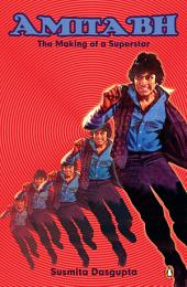 Amitabh: The making of a superstar