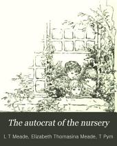 The Autocrat of the Nursery