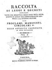 Raccolta di leggi, decreti, proclami, manifesti ec. Pubblicati dalle autorità costituite. Volume 1.\-43!: Volume 10