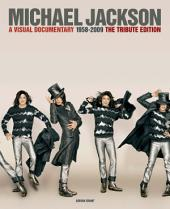 Michael Jackson: A Visual Documentary 1958-2009 : the Official Tribute Edition