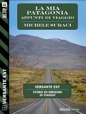La mia Patagonia - Appunti di viaggio