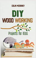 DIY Woodworking Projects for Kids