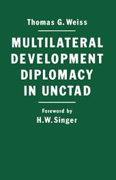 Multilateral Development Diplomacy in Unctad: The Lessons of Group Negotiations, 1964–84