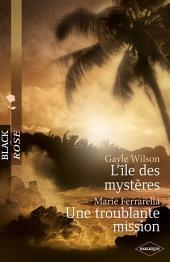 L'île des mystères -Une troublante mission (Harlequin Black Rose)