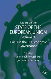 Report on the State of the European Union: Volume 3: Crisis in the EU Economic Governance, Volume 3