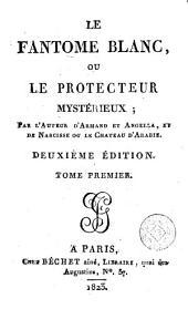 Le Fantôme blanc, ou le protecteur mystérieux, 1