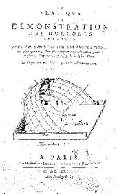 La practique et demonstration des horloges solaires, auec un discours sur les proportions ...