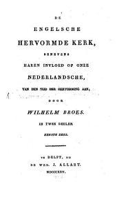 De Engelsche hervormde Kerk: benevens haren invloed op onze Nederlandsche, van den tijd der hervorming aan. In twee deelen, Volume 1