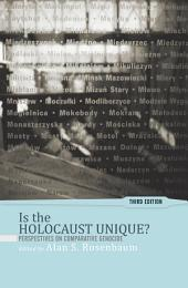 Is the Holocaust Unique?: Perspectives on Comparative Genocide, Edition 3