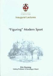 Figuring Modern Sport Book PDF