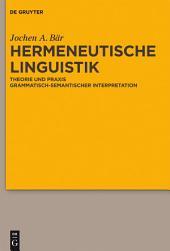 Hermeneutische Linguistik: Theorie und Praxis grammatisch-semantischer Interpretation