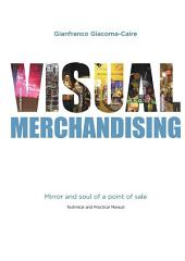 Visual Merchandising: Mirror and soul of a point of sale