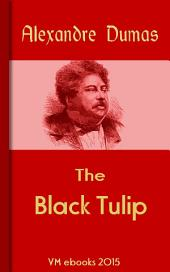 The Black Tulip: Classic French Literature