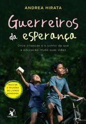 Guerreiros da esperança: Onze crianças e o sonho de que a educação mude suas vidas
