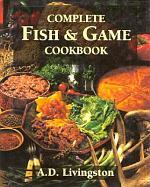 Complete Fish & Game Cookbook