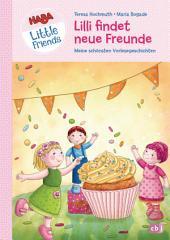 HABA Little Friends - Lilli findet neue Freunde: Meine schönsten Vorlesegeschichten