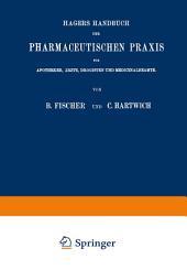 Hagers Handbuch der Pharmaceutischen Praxis: Für Apotheker, Ärzte, Drogisten und Medicinalbeamte. Zweiter Band, Ausgabe 6