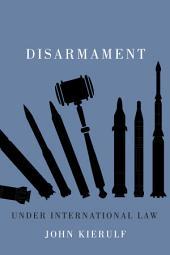 Disarmament under International Law
