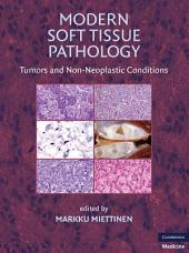 Modern Soft Tissue Pathology: Tumors and Non-Neoplastic Conditions