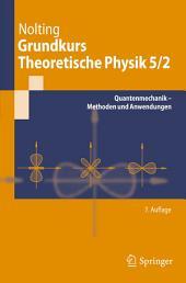 Grundkurs Theoretische Physik 5/2: Quantenmechanik - Methoden und Anwendungen, Ausgabe 7