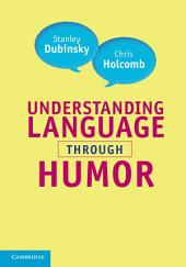 Understanding Language through Humor